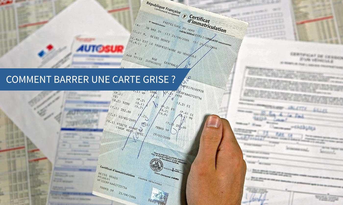 barrer la carte grise Comment barrer une carte grise après vente ou cession d'une voiture ?