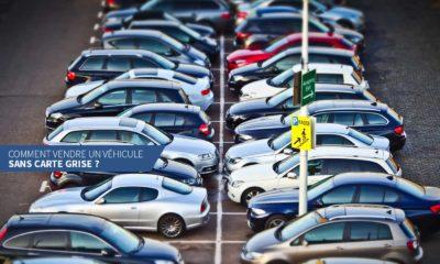 Comment vendre un véhicule sans carte grise