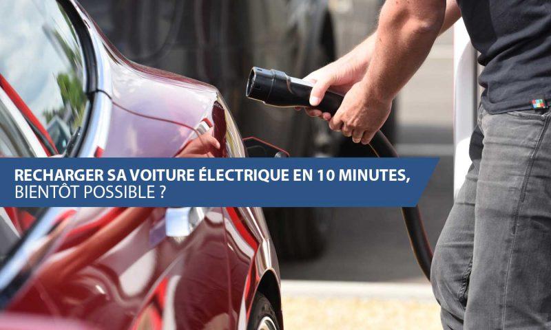 Recharger sa voiture électrique en 10 minutes