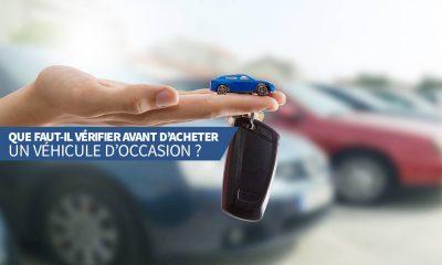 Que faut-il vérifier avant d'acheter un véhicule d'occasion